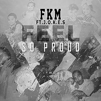 Feel So Proud (feat. J.O.K.E.S)