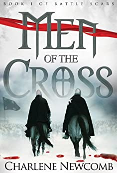 Men of the Cross (Battle Scars Book 1) by [Charlene Newcomb]