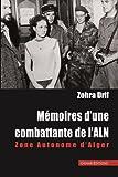 Mémoires d'une combattante de l'ALN - Zone Autonome d'Alger