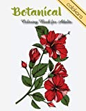 Botanical Coloring Book for Adults: Flowers and Plants Coloring Pages (Easy Adult Coloring Book Large Print)