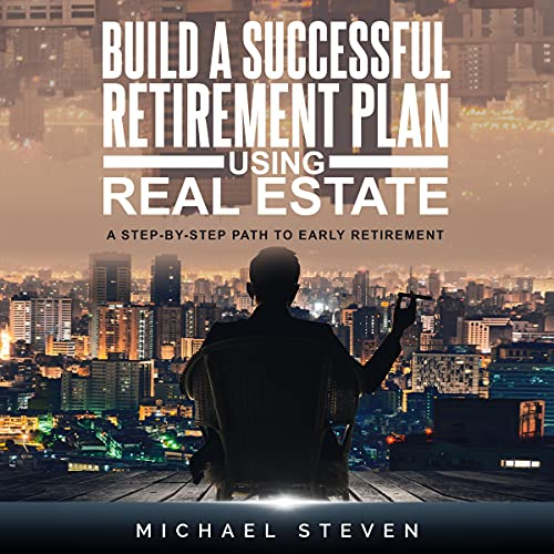 Build a Successful Retirement Plan Using Real Estate cover art