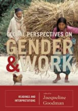 Global Perspectives on Gender and Work: Readings and Interpretations (English Edition)