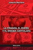 La Finanza, el Poder y el Enigma Capitalista