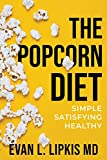 The Popcorn Diet: Simple Satisfying Healthy