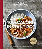 Good Housekeeping 400-Calorie Instant Pot: 65+ Easy & Delicious Recipes (Volume 21) (Good Food Guaranteed)