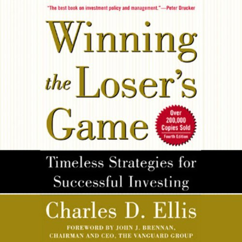 Winning the Loser's Game     Timeless Strategies for Successful Investing              By:                                                                                                                                 Charles D. Ellis                               Narrated by:                                                                                                                                 John Lescault                      Length: 4 hrs and 23 mins     138 ratings     Overall 4.3