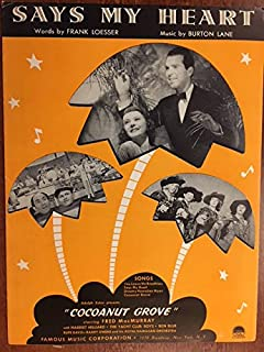 SAYS MY HEART (Frank Loesser and Burton Lane) 1938 original sheet music, from the 1938 film COCOANUT GROVE with Fred MacMurray, the YACHT CLUB BOYS and Ben Blue (all pictured on the cover). Excellent condition, no writing on the cover.