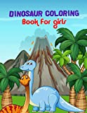 Dinosaur Coloring Books For Girls: Dinosaur coloring book for kids great gift ages 2-4, 4-8! Dinosaur coloring book for kids best illustration T-Rex, ... Diplodocus And many more Dinosaurs.