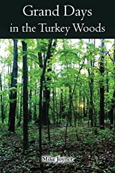 Grand Days in the Turkey Woods by Mike Joyner