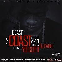 Coast 2 Coast 225 by Yo Gotti (2013-05-03)