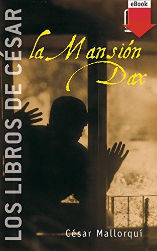 La Mansión Dax: Los libros de César Mallorquí (Los libros de…) (Spanish Edition)