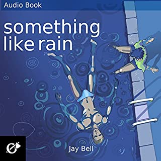 Something Like Rain     The Something Like Series, Volume 9              Written by:                                                                                                                                 Jay Bell                               Narrated by:                                                                                                                                 Kevin R. Free                      Length: 20 hrs and 17 mins     Not rated yet     Overall 0.0