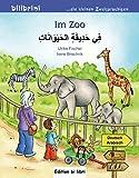 Im Zoo: Kinderbuch Deutsch-Arabisch - Fischer  Ulrike