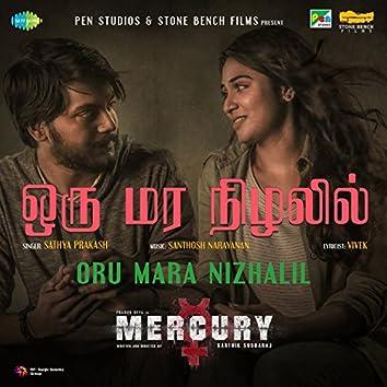 "Oru Mara Nizhalil (From ""Mercury"") - Single"