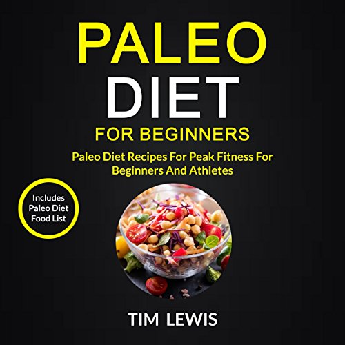 Paleo Diet for Beginners: Paleo Diet Recipes for Peak Fitness for Beginners and Athletes audiobook cover art