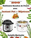 200 Meilleures Recettes de Poulet avec Instant Pot + Mijoteuse