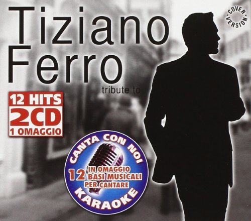 Tribute to Tiziano Ferro + Base Karaoke
