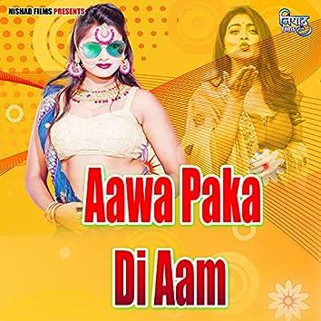 Aawa Paka Di Aam