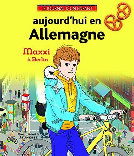 Aujourd'hui en Allemagne: Maxxi à Berlin (Le journal d'un enfant - Monde)