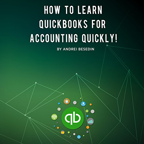 How to Learn Quickbooks for Accounting Quickly! audiobook cover art