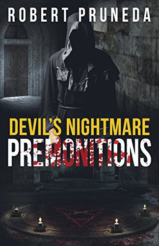 Devil's Nightmare: Premonitions by Pruneda, Robert ebook deal
