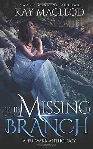 The Missing Branch (A Bulwark Anthology)