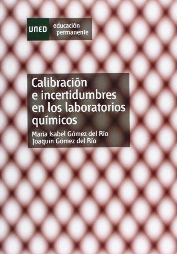 Calibración E Incertidumbres En los Laboratorios Químicos (EDUCACIÓN PERMANENTE)