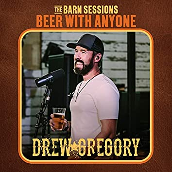Beer With Anyone (The Barn Sessions)