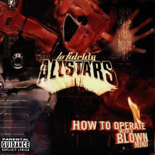Lo Fidelity Allstars/How to Operate With a Blown Mind