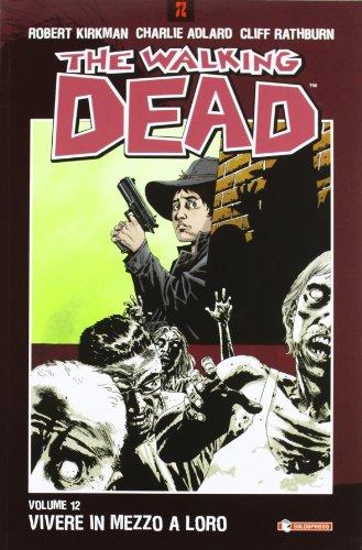 Vivere in mezzo a loro. The walking dead (Vol. 12)