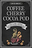 Coffee Cherry Cocoa Pod: The Coffee Lovers and Chocoholics Handbook