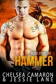 Hammer (Regulators MC Book 2) by [Chelsea Camaron, Jessie Lane]
