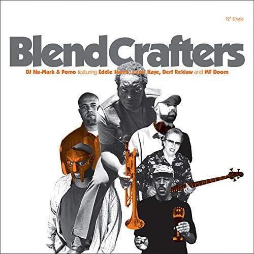 Blend Crafters, DJ Nu-Mark & Pomo