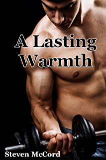 A Lasting Warmth (Gay Military Erotica) (Battle for Love: 3)