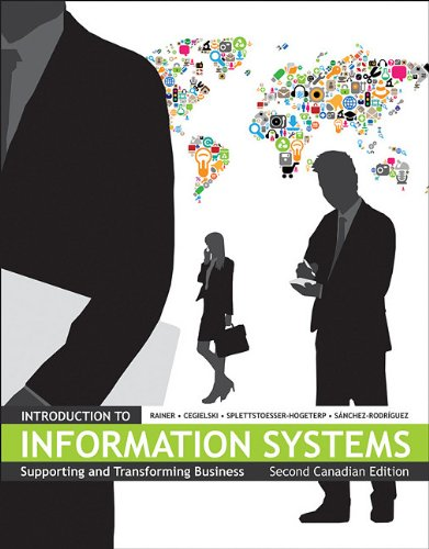 Introduction to Information Systems: Supporting and Transforming Business Second Canadian Edition
