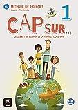 CAP SUR...1 CAHIER D´EXERCISES + CD: Le carnet de voyage de la famille Cousteau