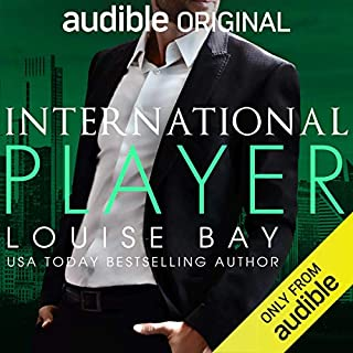 International Player                   By:                                                                                                                                 Louise Bay                               Narrated by:                                                                                                                                 Saskia Maarleveld,                                                                                        Shane East                      Length: 7 hrs and 20 mins     30 ratings     Overall 4.5