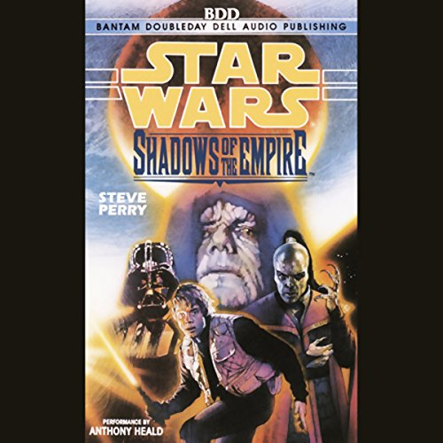 Star Wars: Shadows of the Empire                   By:                                                                                                                                 Steve Perry                               Narrated by:                                                                                                                                 Anthony Heald                      Length: 3 hrs and 5 mins     476 ratings     Overall 4.1