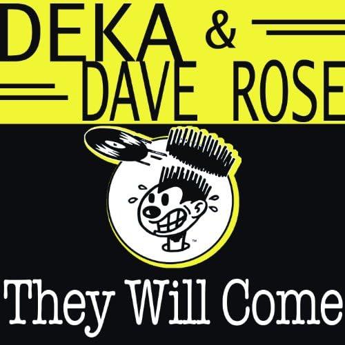 Deka & Dave Rose
