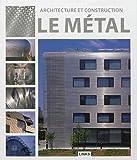 Architecture et construction : le métal