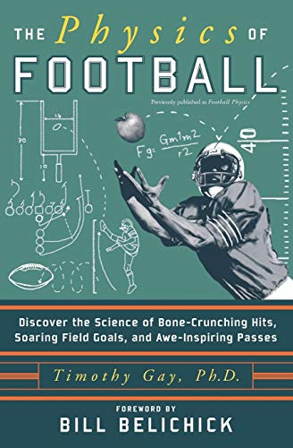 The Physics of Football: Discover the Science of Bone-Crunching Hits, Soaring Field Goals, and Awe-Inspiring Passes