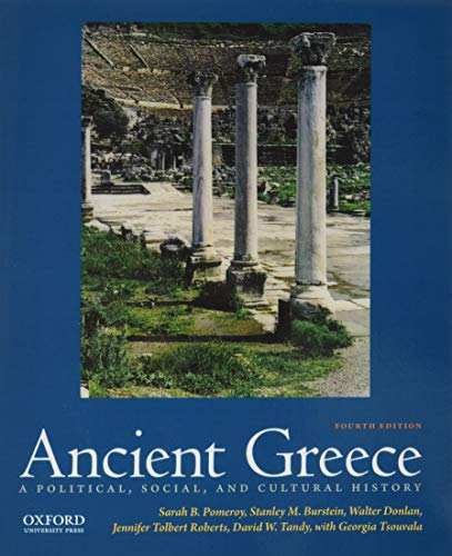 Compare Textbook Prices for Ancient Greece: A Political, Social, and Cultural History 4 Edition ISBN 9780190686918 by Pomeroy, Sarah B.,Burstein, Stanley M.,Donlan, Walter,Roberts, Jennifer Tolbert,Tandy, David,Tsouvala, Georgia