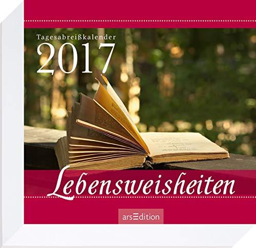 Lebensweisheiten 2017: Tagesabreißkalender
