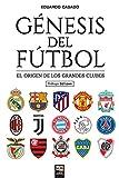 Génesis del fútbol: El origen de los grandes clubes