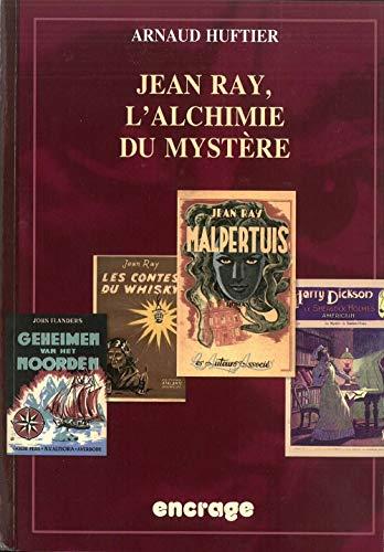 Jean Ray, l'alchimie du mystère