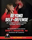 Beyond Self-Defense: AKT Combatives Reality-Based Personal Protection