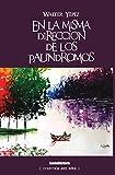 EN LA MISMA DIRECCIÓN DE LOS PALÍNDROMOS: 6 (Colección Abel Ávila)