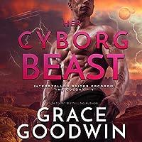 Her Cyborg Beast (Interstellar Brides Program: the Colony)