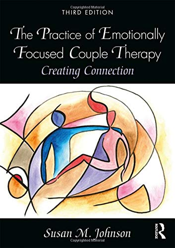 The Practice of Emotionally Focused Couple Therapy: Creating Connection (Spanish Edition)