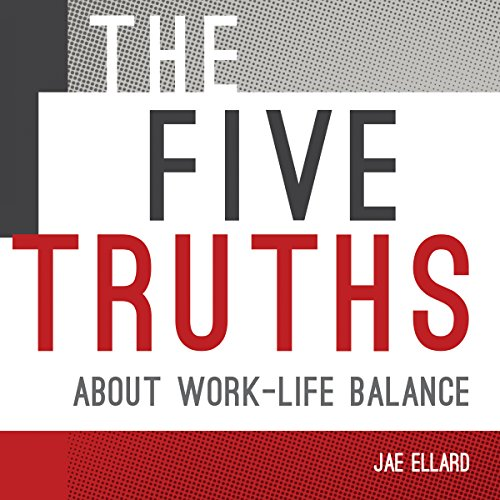 The Five Truths About Work-Life Balance                   Written by:                                                                                                                                 Jae Ellard                               Narrated by:                                                                                                                                 Jae Ellard                      Length: 11 mins     Not rated yet     Overall 0.0